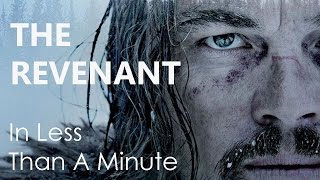 The Revenant in Less than a Minute