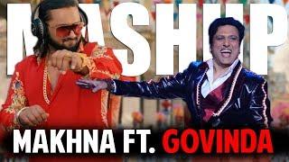 Honey Singh: MAKHNA Ft. GOVINDA   Yo Yo Honey Singh New Song MAKHNA Mashup   Anmol Sachar Edits