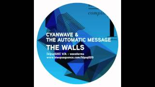Cyanwave & The Automatic Message - The Walls