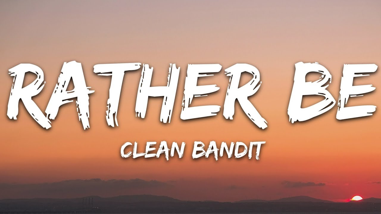 Download Clean Bandit - Rather Be (Lyrics) feat. Jess Glynne