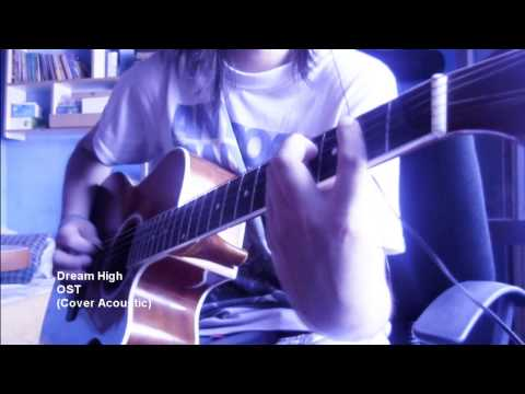 Dream High - OST (Cover Acoustic)
