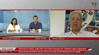 Emekli Büyükelçi Faruk Loğoğlu ile Brunson krizi, ABD'nin yaptırım kararı ve Türkiye-ABD ilişkileri