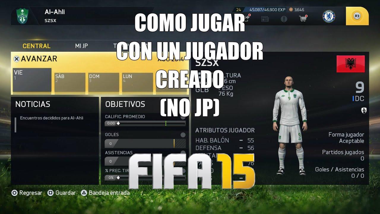COMO JUGAR CON UN JUGADOR CREADO (NO JP) EN MODO CARRERA FIFA 15 ...