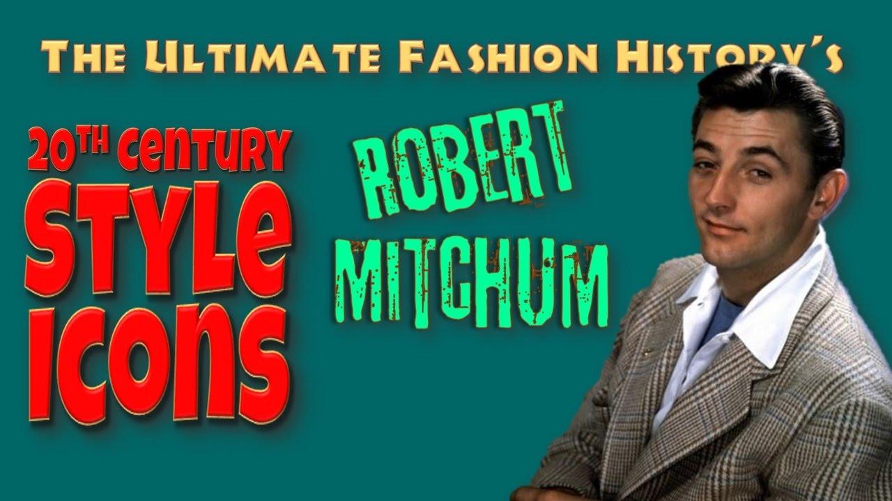 20th CENTURY STYLE ICONS: Robert Mitchum