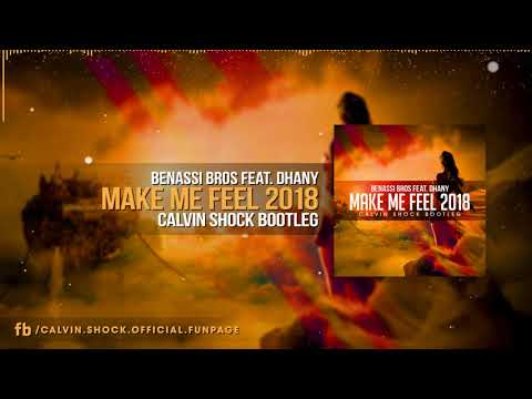 Benassi Bros. Feat. Dhany - Make Me Feel 2018 (Calvin Shock Bootleg) [OUT NOW!]