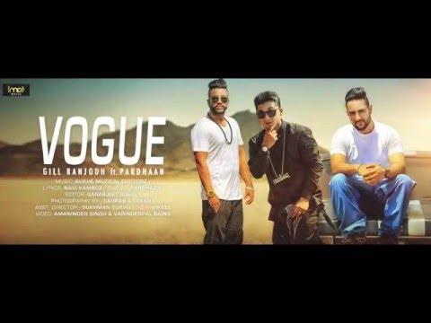 Vogue   Gill Ranjodh   SukhE Muzical Doctorz   Pardhaan   Latest Punjabi Songs 2 Full HD 000000 0003