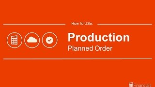 How to Use the Planned Production Order