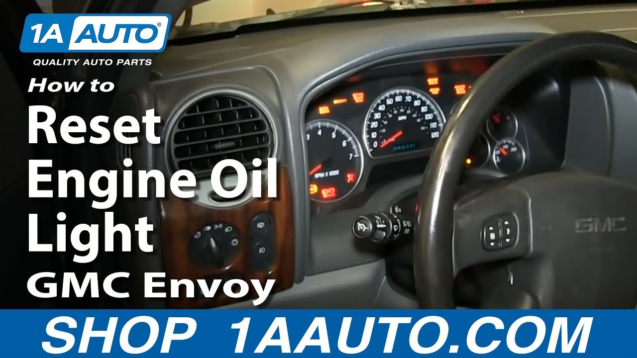 How To Reset Oil Light 02 09 Gmc Envoy Youtube