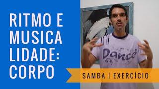 Baixar Samba   Tutorial Exercício Ritmo e Musicalidade p/ Timidez