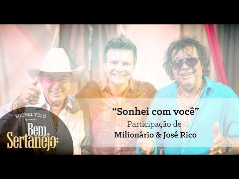 Michel Teló part. Milionário e José Rico - Sonhei com Você [Bem Sertanejo]