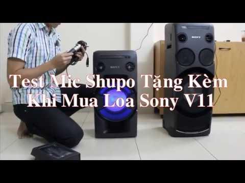 Test Karaoke Loa Sony v11 Bằng Mic Shupo Có Dây Và Không Dây Tại Loadidong.net