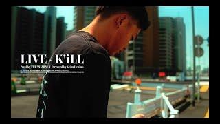 K'iLL - LIVE (Music Video) / Directed by Uchino Keita