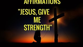 """Affirmations """"Jesus, Give Me Strength"""" Relaxing Prayer. Healing--Long."""