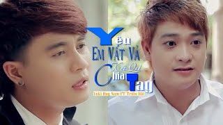YÊU VẤT VẢ KẾT QUẢ CHIA TAY - YUKI HUY NAM ft TRIỀU HẢI [OFFICIAL MV] #YVVKQCT