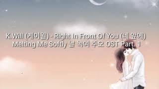 Lirik lagu Korea - Right In Front of You (네 앞에)  OST Melting Me Softly Part 1. K.Will