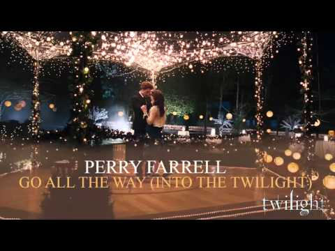 Go All The Way (Into The Twilight) - Perry Farrell (Twilight Soundtrack)