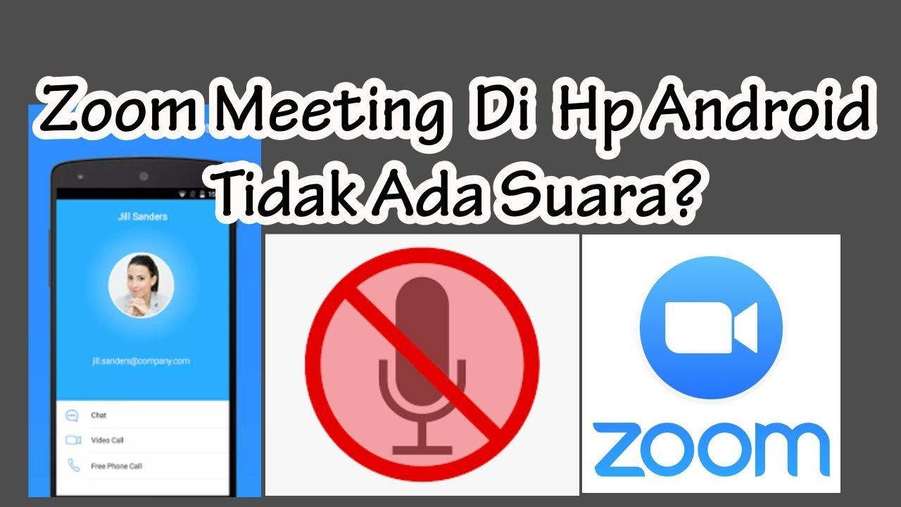 Cara Mengatasi Suara Yang Tidak Terdengar Aplikasi Zoom Meeting Hp Android Youtube