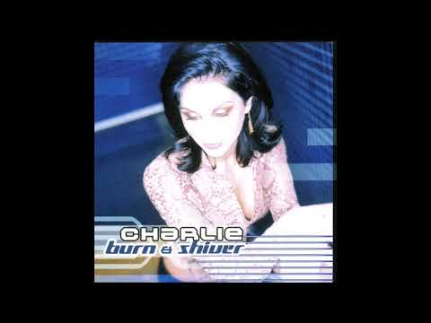 Charlie - Burn & Shiver (Gravity Mix) (2001)