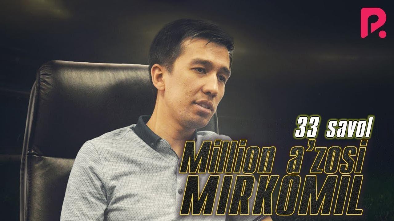 33 savol - Million jamoasi a'zosi Mirkomil bilan qiziqarli savollar bunaqasi hali bo'lmaga