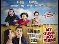 Official trailer original my stupid boy friend #kemal#tumming abu#kartika putri