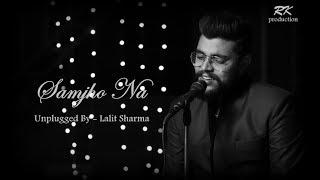 Samjho Na | Unplugged Cover | Lalit Sharma | Audio Song | Aap Kaa Surroor | Himesh Reshammiya