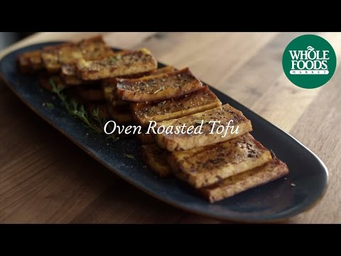 Homemade Healthy Recipe | Oven-Roasted Tofu | Whole Foods Market