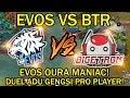 EVOS VS BTR! EVOS OURA MANIAC! DUEL ADU GENGSI PRO PLAYER! AMAZING GAMEPLAY!