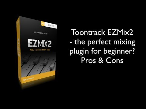 Toontrack EZMix2 - Best mixing software for beginners? Pros & Cons incl. sound examples