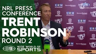 NRL Press Conference: Trent Robinson - Round 2 | NRL on Nine