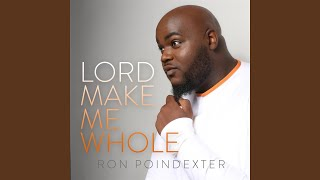 Lord Make Me Whole