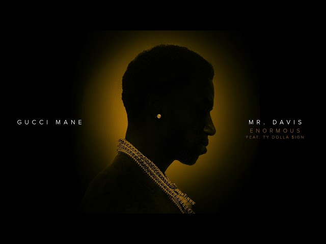 Gucci Mane - Enormous feat. Ty Dolla $ign [Official Audio]
