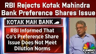 Breaking News | RBI Rejects Kotak Mahindra Bank Preference Shares Issue | CNBC TV18