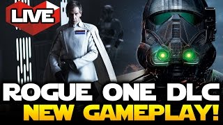 Star Wars Battlefront LIVE - Rogue One Scarif DLC With Brand New Gameplay!