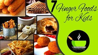 7 Indian Finger Food For Kids | Quick And Easy Finger Foods For Kids | Simple Kids Party Food