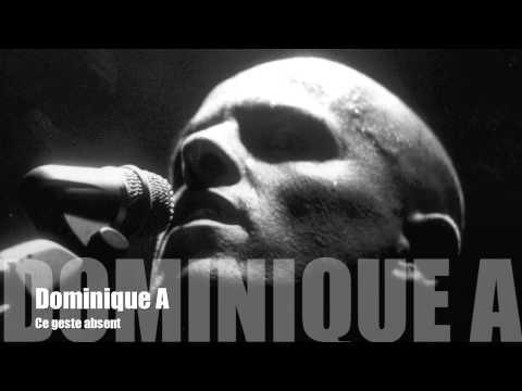 Dominique A - Ce geste absent mp3