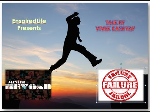 Moving Beyond Failure !