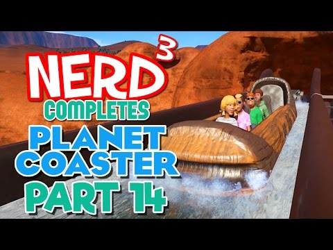 Nerd³ Completes... Planet Coaster - 14 - Fire and Flumes