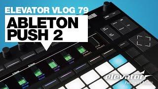 Ableton Push 2 - Ableton Live Controller - Test (Elevator Vlog 79 deutsch)