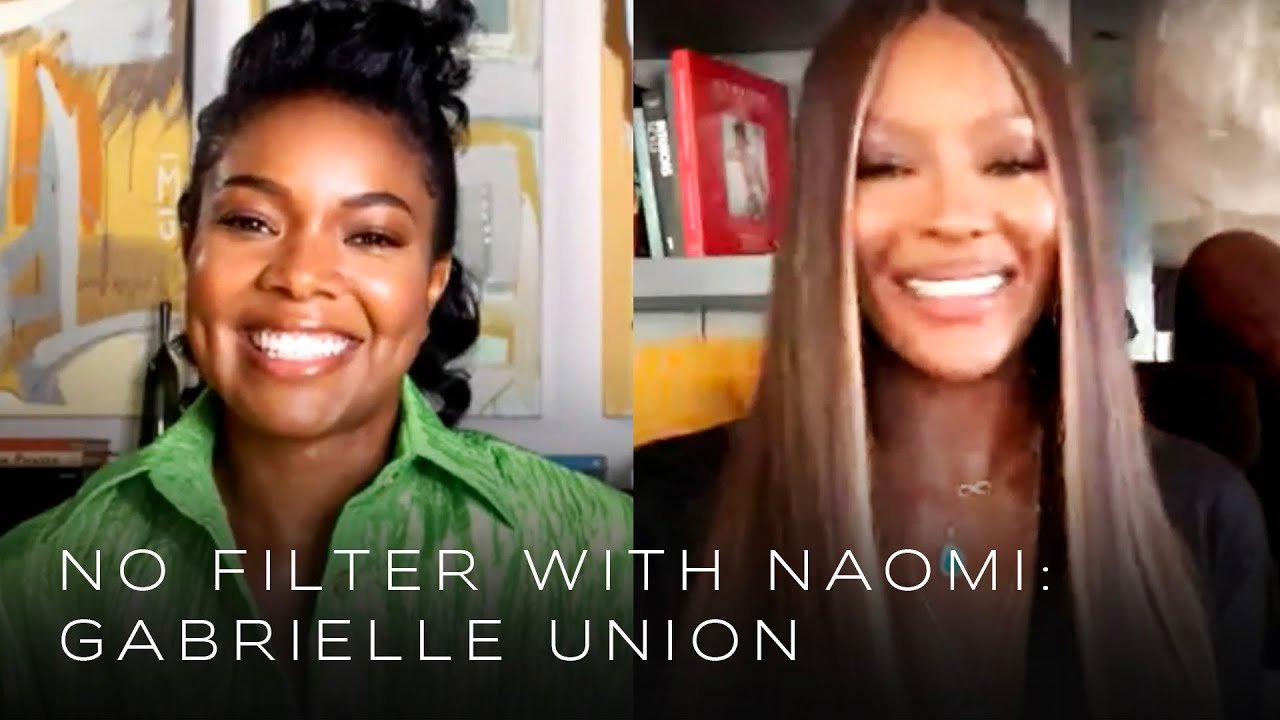 Gabrielle Union on Taking Control of the Narrative & Liking Your Partner | No Filter with Naomi