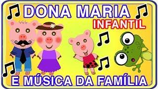 Baixar VERSÃO INFANTIL da MÚSICA DONA MARIA (Thiago Brava Ft. Jorge) e FAMÍLIA FELIZ - PARÓDIA DA PORQUINHA
