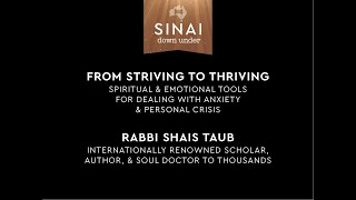 From Thriving to Striving. Rabbi Shais Taub. Sinai Down Under.