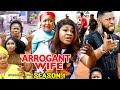 ARROGANT WIFE SEASON 1 -(Trending Movie) Destiny Etico 2021 Latest Nigerian Nollywood Movie Full HD