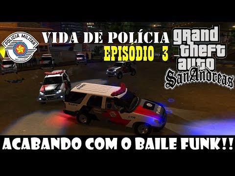 "Vida De Polícia - EP. 3 ""Tático Derrubando Pancadão.""    GTA San Andreas - SP    ((P 24 Horas #5))"