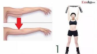 Bắp tay nhỏ đi trông thấy nếu bạn tập 5 động tác này thường xuyên với khăn tắm