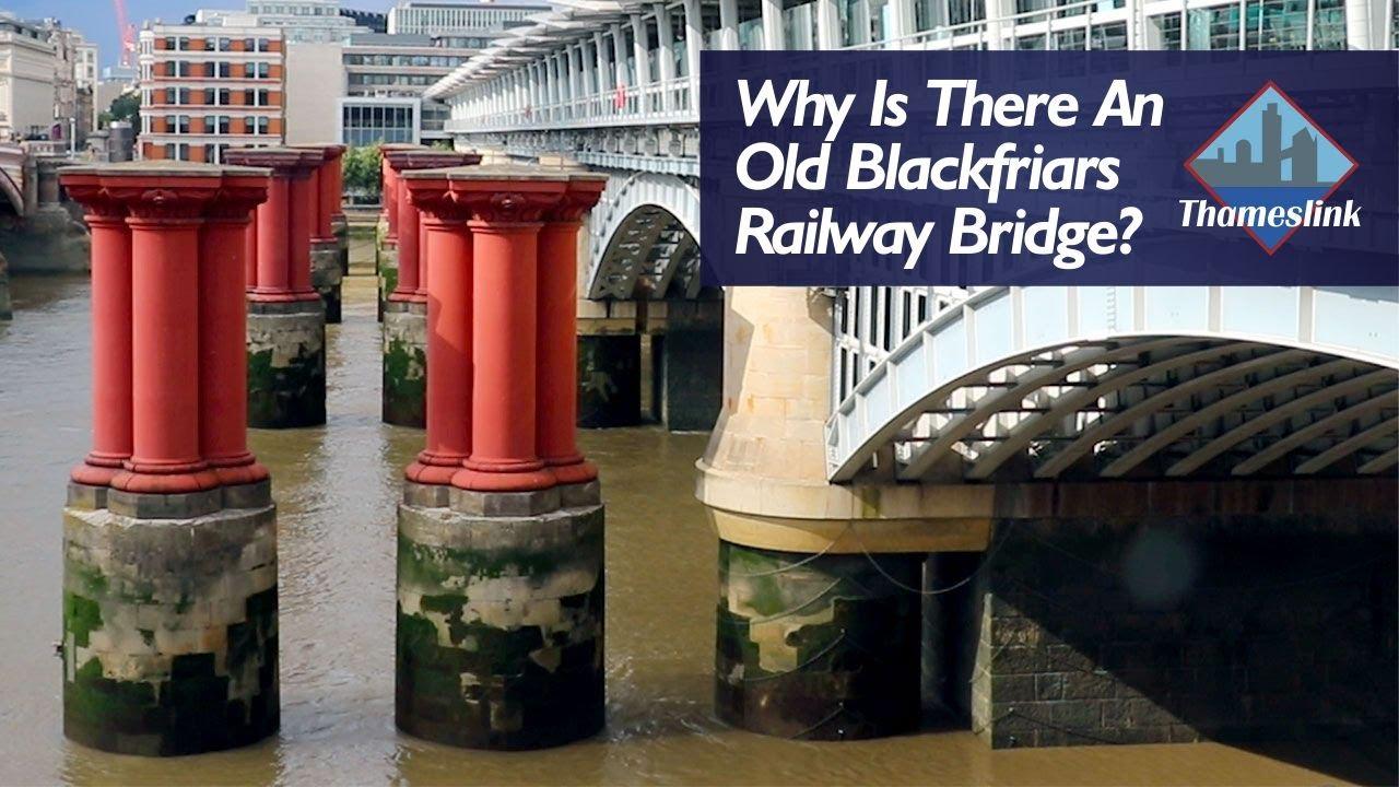 Why Is There An Old Blackfriars Railway Bridge? (Thameslink Timeline)