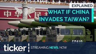 WHAT IF CHINA INVADES TAIWAN? | ticker NEWS
