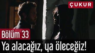 Çukur 33. Bölüm (Sezon Finali) - Ya Alacağız, Ya Öleceğiz