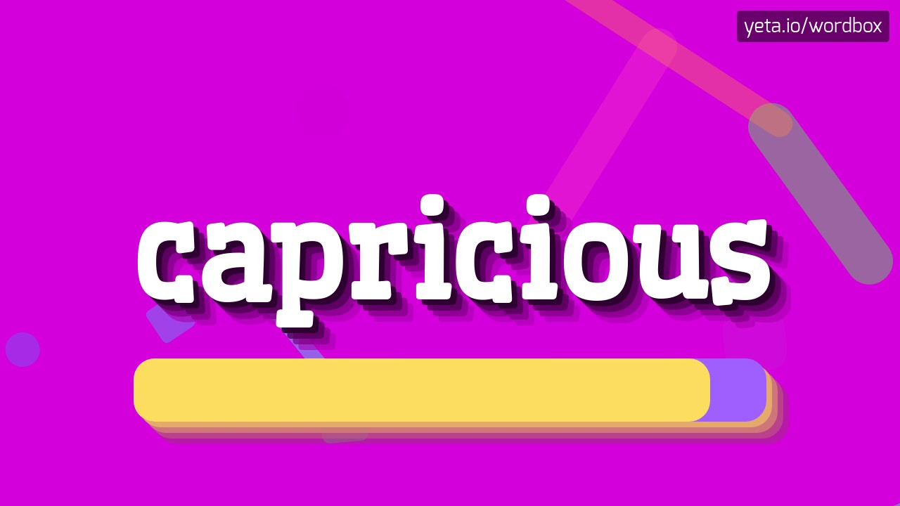 CAPRICIOUS - HOW TO PRONOUNCE IT!?