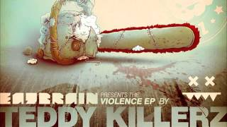 Teddy Killerz - Violence