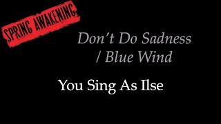 Spring Awakening - Don't Do Sadness / Blue Wind - Karaoke/Sing With Me: You Sing Ilse